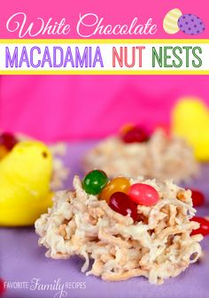Easter Recipes | Looking for a fun Easter treat? Try these White Chocolate Macadamia Nut Nests!