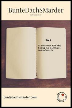 Eintrag Nummer 7 aus dem Tagebuch.  Heute ging es härter zu. Wie hart Sie geschlagen wurde und womit die Beiden den Fetisch Spanking ausleben erfährst du mit einem Klick aufs Bild. Viel Spaß bei der Erotikgeschichte.  #kink #bdsm #german Advent, Cards Against Humanity, Petplay, Lob, Prove Love, Erotica, Calendar, Thoughts, The Lob