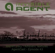 http://www.invisibleagent.com/2012/10/01/podcast-download-ambient-textures-by-warren-daly/