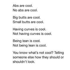 Also, please don't comment on someone else's appearance if it can't be fixed in five seconds. Example, don't comment on their weight, face features, etc. (Unless you are being positive about it)
