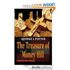 Amazon.com: The Treasure of Money Hill eBook: George L Potter: Kindle Store  June 2012