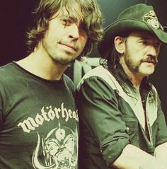 Dave and Lemmy...