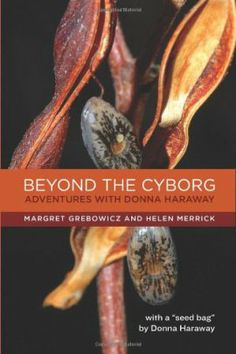 """Beyond the Cyborg. Feminist theorist and philosopher Donna Haraway has substantially impacted thought on science, cyberculture, the environment, animals, and social relations. This long-overdue volume explores her influence on feminist theory and philosophy, paying particular attention to her more recent work on companion species, rather than her """"Manifesto for Cyborgs."""""""