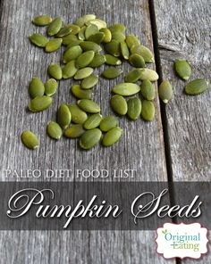 Learn secrets other sites won't tell you about Pumpkin seeds & other foods on the Paleo diet food list including Paleo diet recipes only at Original Eating! Paleo Diet Food List, Diet Recipes, Food Lists, Seeds, Pumpkin, The Originals, Vegetables, Eat, Pumpkins
