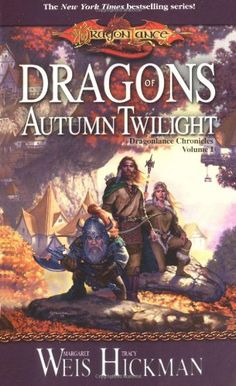 Dragons of Autumn Twilight (Dragonlance Chronicles, Volume I) by Margaret Weis. Fantastic set of books based on the Dragonlance world of Dungeons and Dragons.