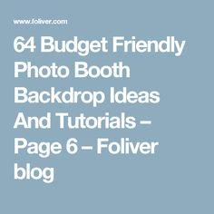 64 Budget Friendly Photo Booth Backdrop Ideas And Tutorials – Page 6 – Foliver blog
