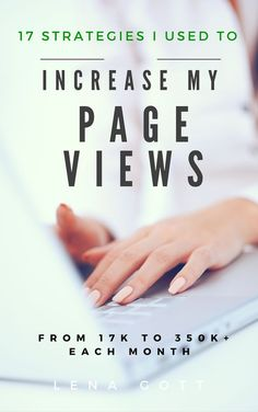 Increase Blog Page Views. 17 strategies to increase your blog page views and get more readers. {affiliate link}