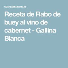 Receta de Rabo de buey al vino de cabernet - Gallina Blanca