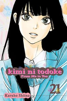 """Kimi ni Todoke"" (""From Me to You"") by Karuho Shiina. As of 01/16/2017, I need volumes 21-24, 26+. $10 each."