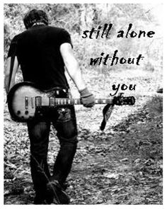 Still alone without you