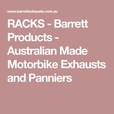 RACKS - Barrett Products - Australian Made Motorbike Exhausts and Panniers