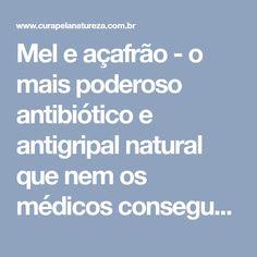 Mel e açafrão - o mais poderoso antibiótico e antigripal natural que nem os médicos conseguem entender!
