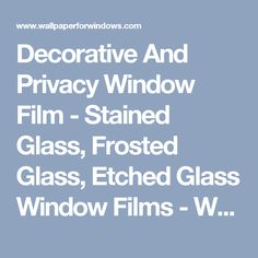 Decorative And Privacy Window Film - Stained Glass, Frosted Glass, Etched Glass Window Films - Wallpaper For Windows