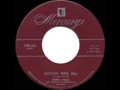 If you were born in 1951, your folks would have been listening to Patti Page and her hit record 'Mocking Bird Hill'