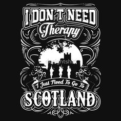 Go To Scotland Tshirt by designtshirt