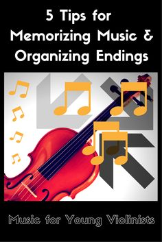5 Tips for Memorizing Music & Organizing Endings @ Music for Young Violinists Blog. Happy music making!