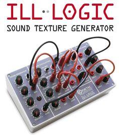 MATRIXSYNTH: New Kinetik Laboratories ILL-LOGIC Sound Texture Generator