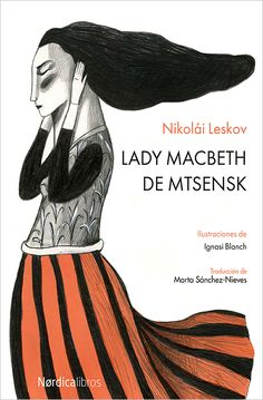 Nikolái LESKOV-Ignasi BLANCH (Roquetes) «Lady Macbeth de Mtsensk», Nordica Libros