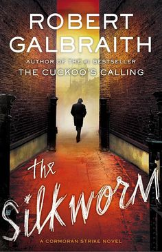 The Silkworm by Robert Galbraith (sequel to The Cuckoo's Calling). Can't wait for this one- June release!  #kickupyourheels