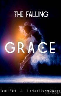 The Falling Grace #Wattys2016 de BlackandSweetShadow