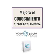 Mejora el conocimiento global de tu empresa con la ayuda de la Suite Documental docQuijote. www.docquijote.com