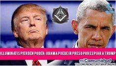 ¿Illuminatis pierden Poder? Obama podría ir preso por Espiar a Donald Trump