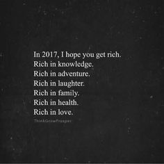 In 2017, I hope you get rich.