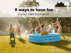 8 ways to have fun in your backyard