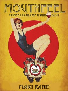 Punch Down Time - Excerpt of Mouthfeel: Confessions of a Wine Slut -http://www.mouthfeelbook.com/punch-down-time/