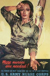 MORE Nurses are needed  WWII. One of several ways a woman could help the war effort.