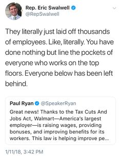 """Speaker Ryan, thousands of """"people's lives"""" were just """"improved"""" by having shown up for work to find that they had no job. No warning. But hey, your friends, the Walton family, thank you for that massive tax cut."""