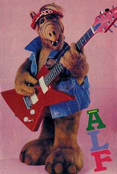 "Alf, an oldie, but was great while it lasted. Even named one of my dogs ""Alf""."
