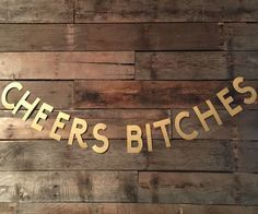 Cheers Bitches Banner, Gold Glitter Banner, Bachelorette Party Decorations.