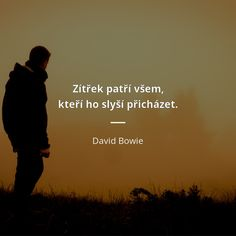 David Bowie, Rolling Stones, Motto, Interview, Wisdom, Motivation, Words, Quotes, Quotations