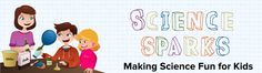 Science Sparks An interactive website with lessons, experiments, and fun engaging ideas to make science fun for kids ages preschool through age 11.