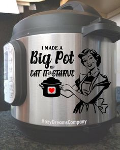 Instant Pot Decal I Made a Big Pot of Eat It Or Starve Small Appliance Pressure Cooker Kitchen Decor Vinyl Decal Silhouette Curio, Silhouette Vinyl, Silhouette Cameo Projects, Silhouette Machine, Cricut Craft Room, Cricut Vinyl, Vinyl Decals, Wall Stickers, Wall Decals