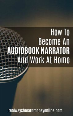 How to become an audiobook narrator and work from home.