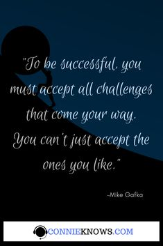 To be successful, accept all challenges that come your way. #connieknows #challenges #quoteoftheday #outsource #outsourcing #executiveassistant #executiveassistants #executiveassistance