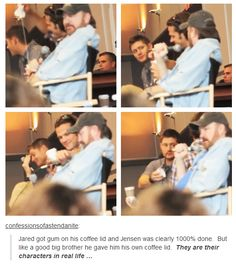 Jared and Jensen are their characters in real life. (gif) awww. i love jensen's face in the last frame. you can tell he thinks it's kinda funny but at the same time it's totally something he would have done even if they would have been sitting alone at a table chatting.