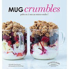 Recipe Book For Crumble Desserts Made In Mugs!