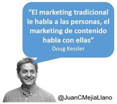 """""""El marketing tradicional le habla a las personas, el marketing de contenido habla con ellas"""" Doug Kessler. Me gusta mucho esta frase, ¿a usted qué le parece? #CommunityManager"""