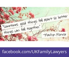 """Family Lawyers who specialise in Family Law. Quote: """"Sometimes good things fall apart so better things can fall together"""". Get daily legal advice at www.facebook.com/UKFamilyLawyers"""