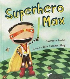Superhero Max by Lawrence David - A second-grade boy has trouble fitting in at his new school, until he wears his Captain Crusader costume for Halloween.