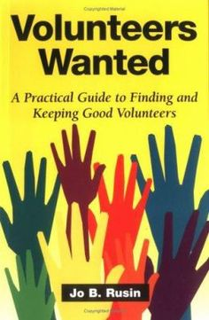 """A most for any person or organization dealing with volunteers. Rusin addresses the priceless resource, what do volunteers cost & what do you want them to do -- why do they sign up and how to keep them, show appreciation, and even how to """"Fire"""" a volunteer."""