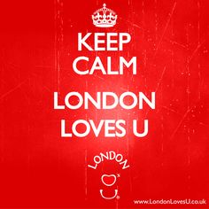 KEEP CALM LONDON LOVES U