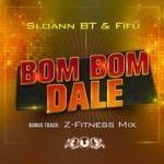 SLOANN BT & FIFU - Bom Bom Dale - Club feat. Lady Lova