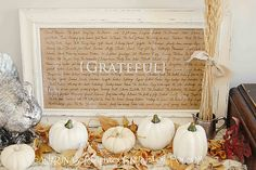 Grateful sign. -old paper and frame, paint glass, and hand write things you are grateful for. Cute!
