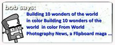 #HTE Bob says: Building 10 wonders of the world  in color Building 10 wonders of the world  in color From World Photography News a Flipboard maga