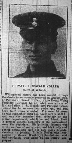 Private Joseph Oswald Koller, 52354, 13th Bn. Royal Welsh Fusilers, died 24 August 1918.