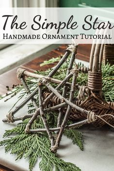 The Simple Star - Handmade Christmas Series - Cottage Chronicles Diy Christmas Decorations For Kids, Easy Christmas Ornaments, Holiday Crafts, Christmas Holidays, Primitive Christmas Decorating, Twig Christmas Tree, Handmade Christmas Tree, Cottage Christmas, Natural Christmas